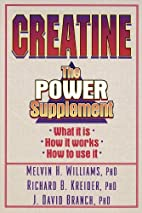 Creatine : the power supplement by Melvin H.…
