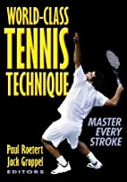 World-Class Tennis Technique by Paul Roetert