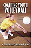American Sport Education Program: Coaching Youth Volleyball-3rd Edition (Coaching Youth Sports)