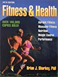 Sharkey, Brian J.: Fitness and Health