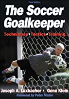 The Soccer Goalkeeper - 3rd Edition by…