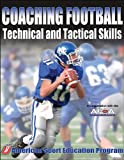 American Sport Education Program: Coaching Football Technical and Tactical Skills (Technical and Tactical Skills Series)