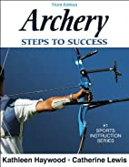 Archery: Steps to Success by Kathleen M.…