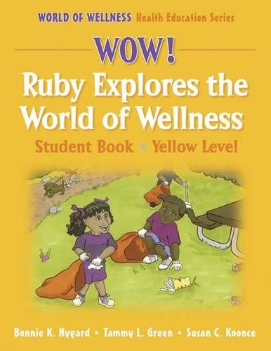 wow-ruby-explores-the-world-of-wellnssstdnt-by-yellow-lvl-paper-student-book-world-of-wellness-health-education-series