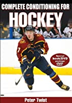 Complete Conditioning for Hockey by Peter…