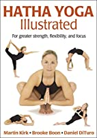 Hatha Yoga Illustrated by Martin Kirk