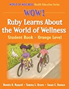 WOW! Ruby Learns About the World of…