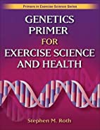 Genetics Primer for Exercise Science and…