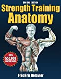 Delavier, Frederic: Strength Training Anatomy