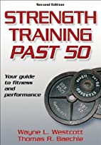 Strength Training Past 50 - 2nd Edition…
