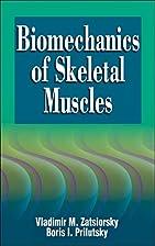 Biomechanics of Skeletal Muscles by Vladimir…