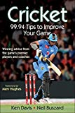 Davis, Ken: Cricket: 99.94 Tips to Improve Your Game