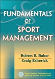 Baker, Robert: Fundamentals of Sport Management (Human Kinetics' Fundamentals of Sport and Exercise Science)
