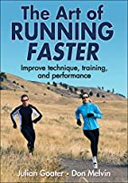 The Art of Running Faster by Julian Goater