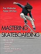 Mastering Skateboarding by Per Welinder