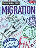 Migration (Global Issues) by Andrew J.…