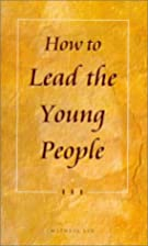 How to Lead the Young People by Witness Lee