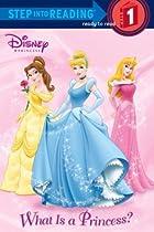 What Is a Princess? by Walt Disney…