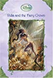 Driscoll, Laura: Vidia and the Fairy Crown