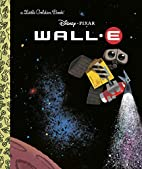 WALL-E (Disney/Pixar WALL-E) (Little Golden…