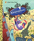 Ratatouille (A Little Golden Book) by Walt…