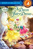 Redbank, Tennant: A Dozen Fairy Dresses (Disney Fairies) (Step into Reading)