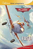 Fast! (Disney Planes) (Disney Chapters) by…