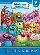 Give Us a Roar! (Disney/Pixar Monsters…