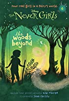 Never Girls #6: The Woods Beyond (Disney:…