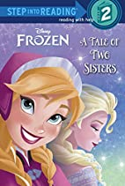 Frozen: A Tale of Two Sisters by Melissa…
