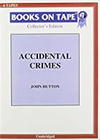 Accidental Crimes by John Hutton