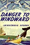 Sperry, Armstrong: Danger To Windward
