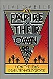 Neal Gabler: An Empire Of Their Own