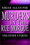 Edgar Allan Poe: The Murders In The Rue Morgue And Other Stories