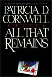 Cornwell, Patricia Daniels: All That Remains