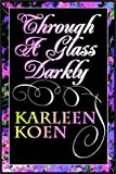 Koen, Karleen: Through A Glass Darkly: Part 1 Of 2