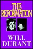 Will Durant: The Reformation: Part 1 Of 3
