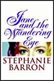 Stephanie Barron: Jane And The Wandering Eye