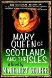 George, Margaret: Mary Queen of Scotland and the Isles (Part A)