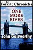 Galsworthy, John: One More River