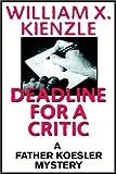 William X. Kienzle: Deadline For A Critic