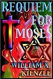KIENZLE, WILLIAM X.: Requiem for Moses