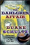 Duane Schultz: The Dahlgren Affair