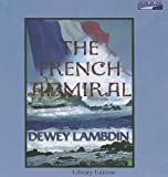 Dewey Lambdin: The French Admiral (The Naval Adventures of Alan Lewrie, No. 2)
