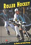 Charles George: Roller Hockey (Sports Alive!)