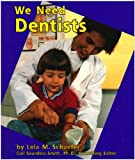 Schaefer, Lola M.: We Need Dentists (Pebble Books)
