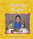 Eating Right (Food Guide Pyramid) by Helen…