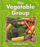 The Vegetable Group (Pebble Books) by Helen…
