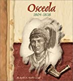 Koestler-Grack, Rachel A.: Osceola, 1804-1838 (American Indian Biographies)