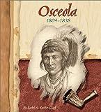 Koestler-Grack, Rachel A.: Osceola, 1804-1838 (American Indian Biographies)